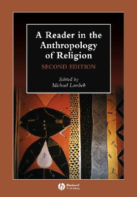 A Reader in the Anthropology of Religion By Lambek, Michael (EDT)