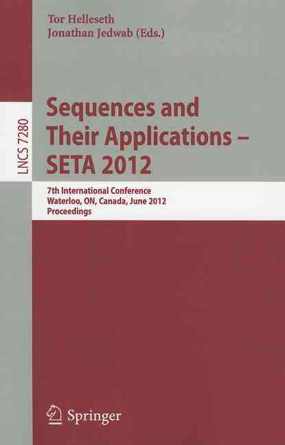 Sequences and Their Applications -- Seta 2012 By Helleseth, Tor (EDT)/ Jedwab, Jonathan (EDT)